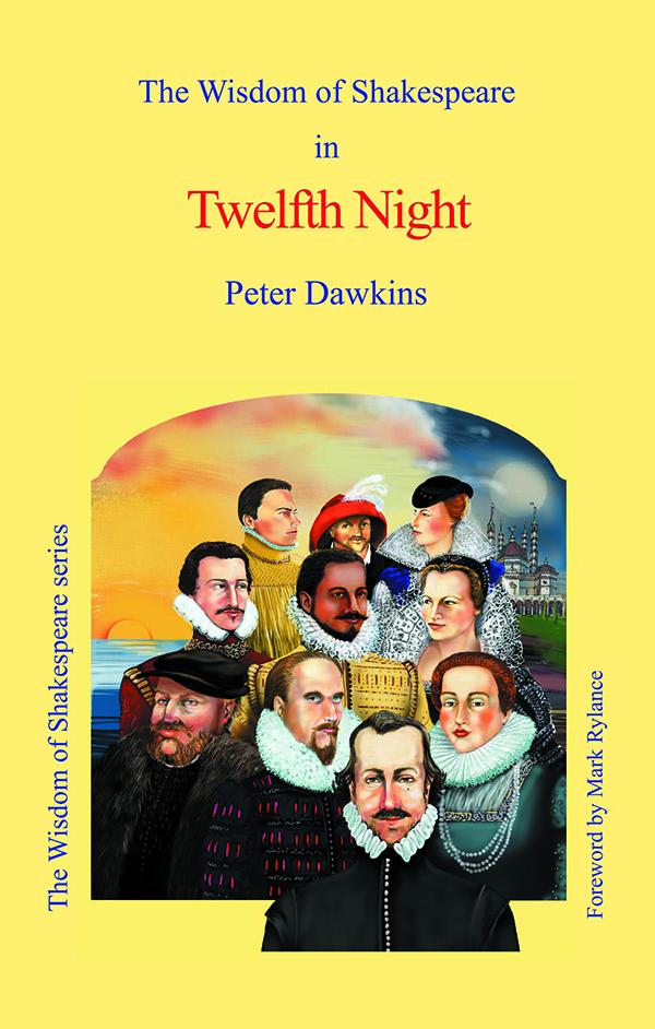 Twelfth Night - Wisdom of Shakespeare series by Peter Dawkins