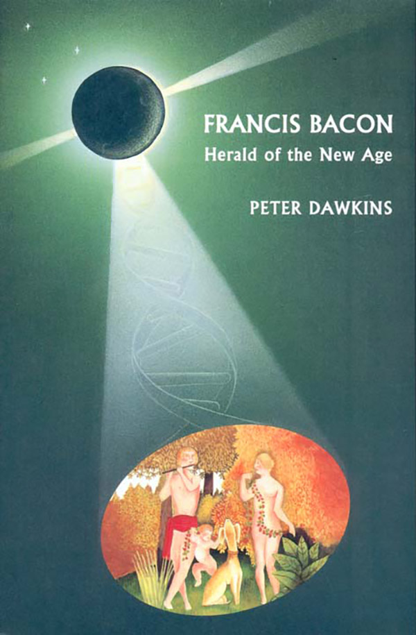 Francis Bacon Hearald of a new age by Peter Dawkins